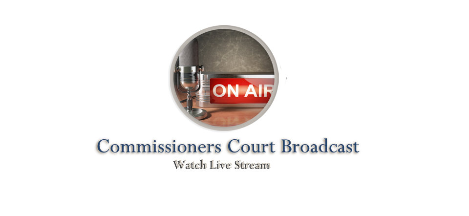 Watch Commissioners Court Live